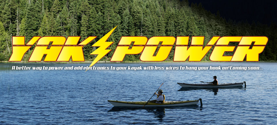 Yak-Power, a better way to power and add electronics to your kayak with less wires to hang your hook on! Coming Soon...
